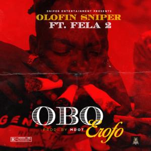 Olofin Sniper ft. Fela 2 – Obo Erofo